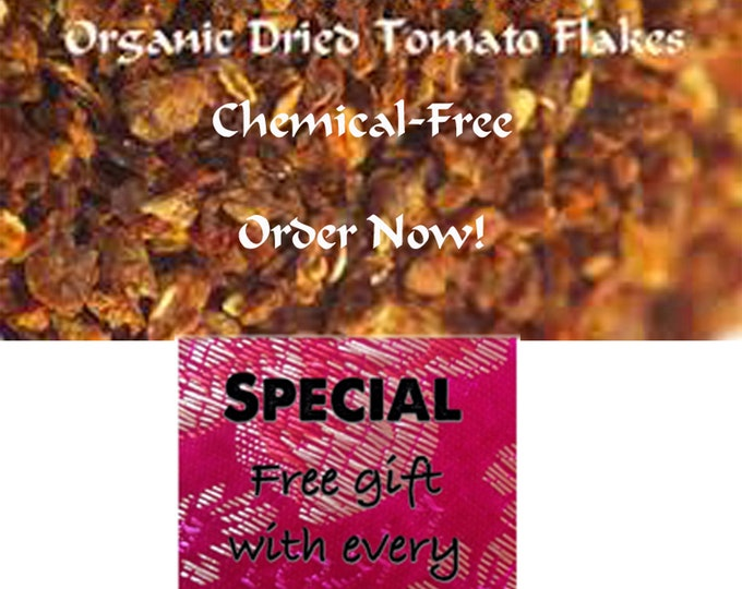 The Best Dried Organic Tomato Flakes, Free gift when you order now