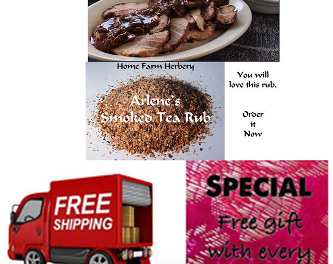 Order Arlene's Smoked Tea Rub now,  It is Fantastic, Free shipping and a free gift