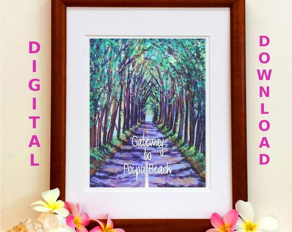 Downloadable Prints, 5x7 8x10 print, Kauai Tree Tunnel, Kauai wall art, Digital Download, Printable wall art, Hawaii art. Poipu Beach art