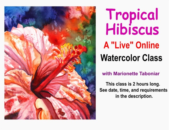 Tropical Hibiscus - A Live Online Watercolor Class with Marionette Taboniar - Friday, March 5 -  Zoom Art Classes - Zoom Lesson Tutorial