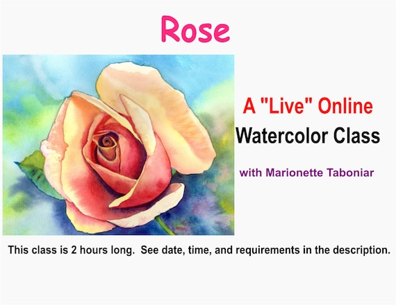 Rose - A Live Online Watercolor Class with Marionette Taboniar - Friday, September 25 -  Two Hour Class - Zoom Art Class