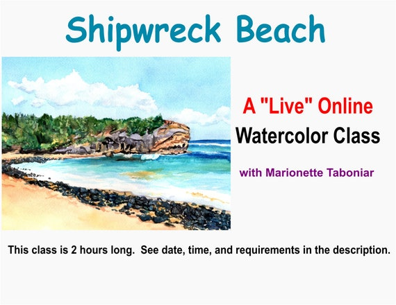 Shipwreck Beach - A Live Online Watercolor Class with Marionette Taboniar - Friday, October 9 -  Two Hour Class - Zoom Art Class