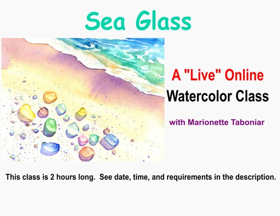 Sea Glass - A Live Online Watercolor Class with Marionette Taboniar - Tuesday, September 29 -  Two Hour Class - Zoom Art Class - Beach Glass