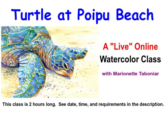 Sea Turtle - A Live Online Watercolor Class with Marionette Taboniar - Friday, April 23 -  Zoom Art Classes - Zoom Lesson - Beach Turtle