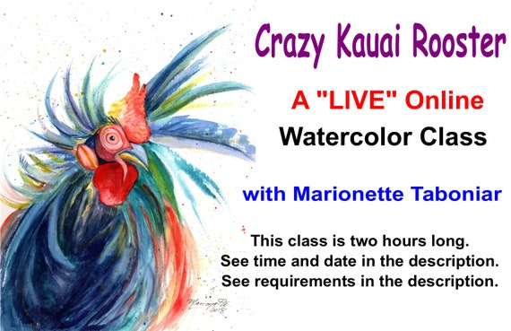 Crazy Kauai Rooster - A Live Online Watercolor Class with Marionette Taboniar - Friday, July 16 -  Zoom Art Classes - Zoom Lesson