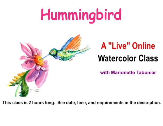 Hummingbird - A Live Online Watercolor Class with Marionette Taboniar - Tuesday, July 28 - A Two Hour Class - Zoom Art Class