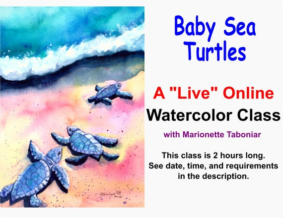 Baby Sea Turtles - A Live Online Watercolor Class with Marionette Taboniar - Saturday, May 15 -  Zoom Art Classes - Zoom Lesson