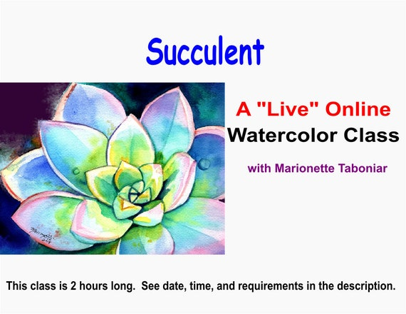 Succulent- A Live Online Watercolor Class with Marionette Taboniar - Friday, February 19 -  Two Hour Class - Zoom Art Classes