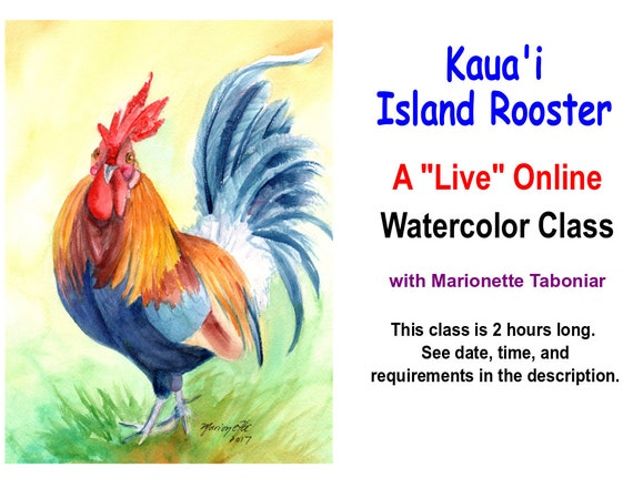 Kauai Island Rooster - A Live Online Watercolor Class with Marionette Taboniar - Wednesday, July 22 - A Two Hour Class - Zoom Art Class