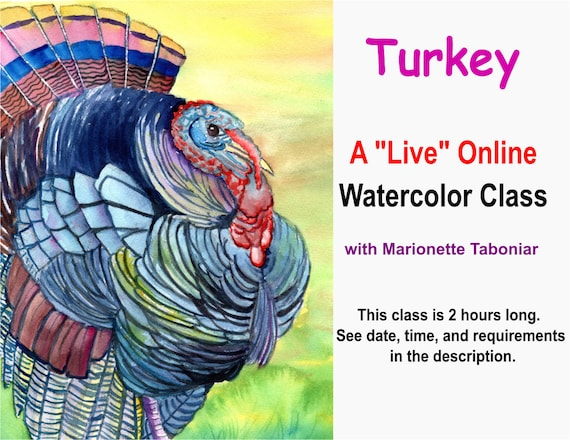 Turkey - A Live Online Watercolor Class with Marionette Taboniar - Tuesday, November 10 -  Two Hour Class - Zoom Art Class - Thanksgiving