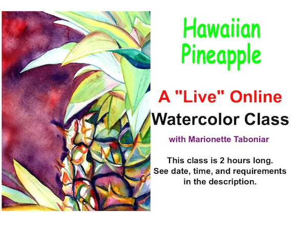 Hawaiian Pineapple - A Live Online Watercolor Class with Marionette Taboniar - Tuesday, June 2 - A Two Hour Class