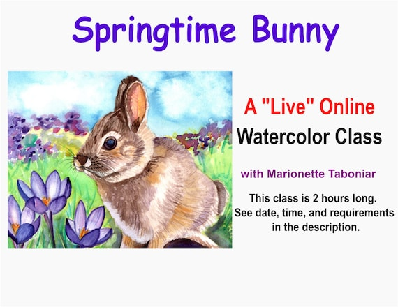 Springtime Bunny - A Live Online Watercolor Class with Marionette Taboniar - Friday, March 12 -  Zoom Art Classes - Zoom Lesson Tutorial