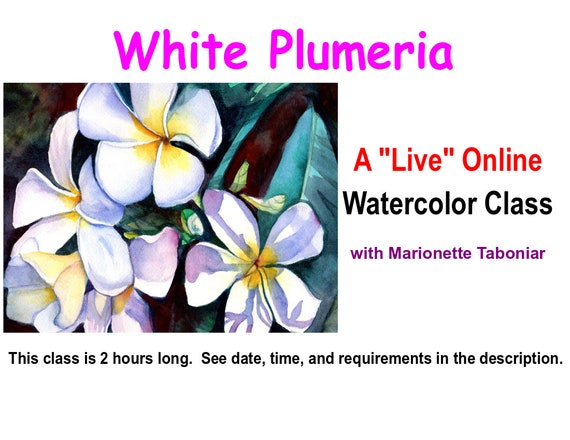 White Plumeria - A Live Online Watercolor Class with Marionette Taboniar - Tuesday, June 23 - A Two Hour Class