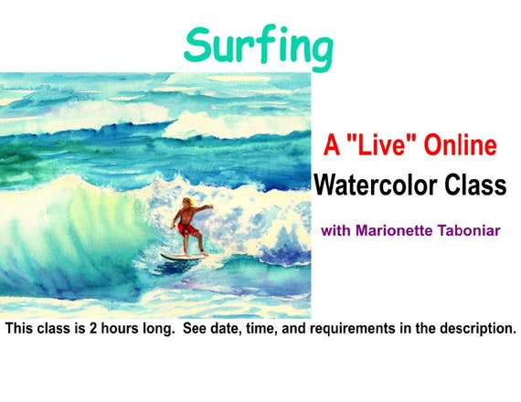 Surfing - A Live Online Watercolor Class with Marionette Taboniar - Tuesday, September 15 -  Two Hour Class - Zoom Art Class