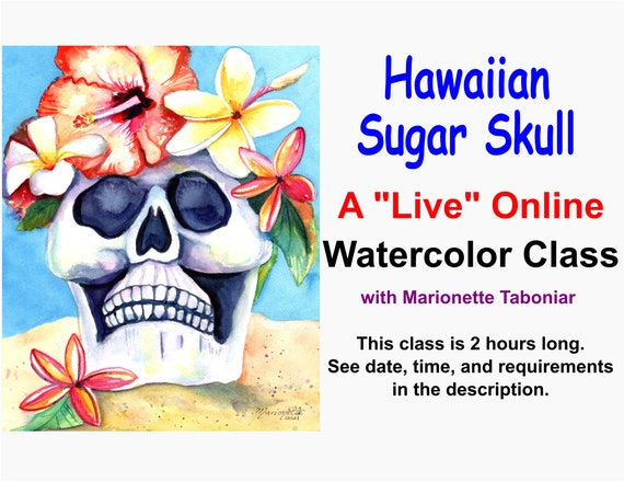 Hawaiian Sugar Skull - A Live Online Watercolor Class with Marionette Taboniar - Tuesday, October 26 -  Zoom Art Classes - Zoom Lesson