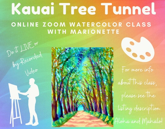 Kauai Tree Tunnel - A Live Online Watercolor Class with Marionette Taboniar - Tuesday, November 9 -  Zoom Art Classes - Zoom Lesson