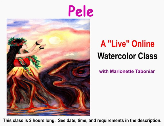 Hawaiian Goddess Pele - A Live Online Watercolor Class with Marionette Taboniar - Tuesday, August 3 -  Zoom Art Classes - Zoom Lesson
