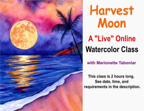 Harvest Moon - A Live Online Watercolor Class with Marionette Taboniar - Friday, October 30 -  Two Hour Class - Zoom Art Class