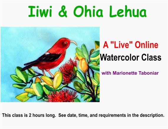 Iiwi and Ohia Lehua - A Live Online Watercolor Class with Marionette Taboniar - Friday, November 6 -  Two Hour Class - Zoom Art Class