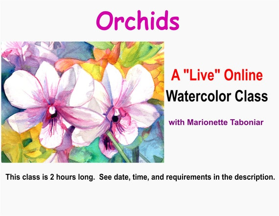 Orchids - A Live Online Watercolor Class with Marionette Taboniar - Tuesday, October 13 -  Two Hour Class - Zoom Art Class