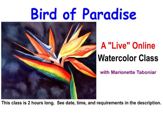 Bird of Paradise - A Live Online Watercolor Class with Marionette Taboniar - Friday, September 11 -  Two Hour Class - Zoom Art Class
