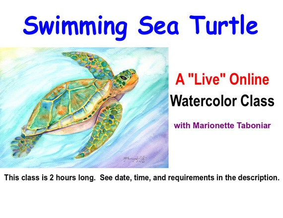 Swimming Sea Turtle - A Live Online Watercolor Class with Marionette Taboniar - Friday, August 14 - A Two Hour Class - Zoom Art Class