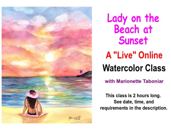 Lady on the Beach at Sunrise - A Live Online Watercolor Class with Marionette Taboniar - Friday, July 17 - A Two Hour Class - Zoom Art Class