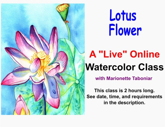 Lotus Flower - A Live Online Watercolor Class with Marionette Taboniar - Friday, January 8 -  Two Hour Class - Zoom Art Class