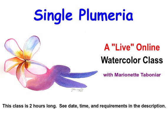 Single Plumeria - A Live Online Watercolor Class with Marionette Taboniar - Tuesday, August 18 - A Two Hour Class - Zoom Art Class