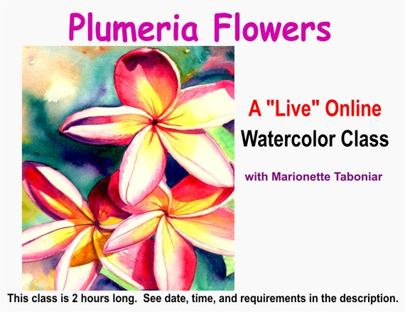 Plumeria Flowers - A Live Online Watercolor Class with Marionette Taboniar - Tuesday, August 10 -  Zoom Art Classes - Zoom Lesson