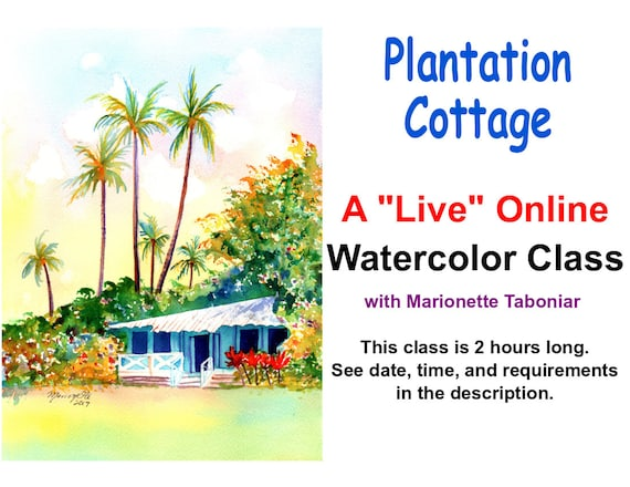Plantation Cottage - A Live Online Watercolor Class with Marionette Taboniar - Friday, June 12 - A Two Hour Class
