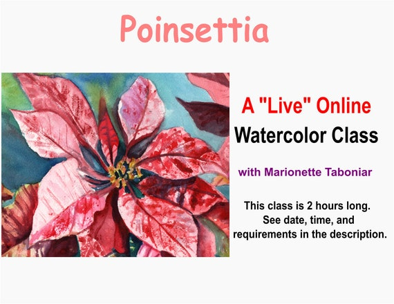 Poinsettia - A Live Online Watercolor Class with Marionette Taboniar - Tuesday, December 8 -  Two Hour Class - Zoom Art Class