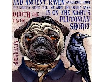 Edgar Allan Pug With Raven Quote- 8 x 10 signed print Edgar Allan Poe as Pug Dog