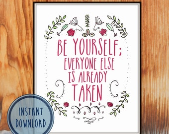Digital Art Print Printable Art - INSTANT DOWNLOAD- Be Yourself Oscar Wilde quote