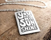You are my sunshine necklace, inspirational quote necklace, quote jewelry
