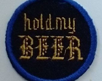 Hold My Beer Iron-on Patch / Merit Badge