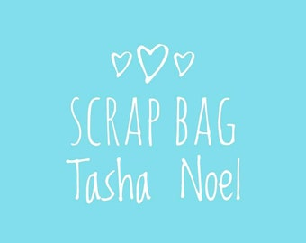 A Little Sweetness by Tasha Noel Scrap bag