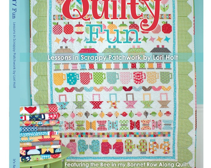 Quilty Fun Lessons in Scrappy Patchwork by Lori Holt (ISE 902)