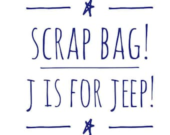 J is for Jeep Scrap bag