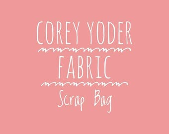 Corey Yoder fabric Scrap bag