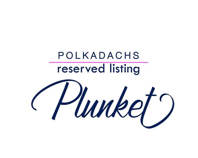 Reserved Listing - Plunket