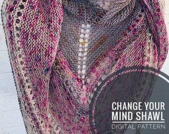 Knit Shawl Pattern - Change Your Mind Shawl Pattern, Fingering Wright Yarn Pattern
