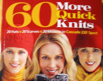 60 More Quick Knits 20 Hats 20 Scarves 20 Mittens Book Knitting Patterns for Sport Weight Yarns