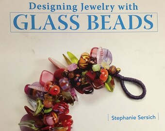 Designing Jewelry with Glass Beads A Book by Stephanie Sersich