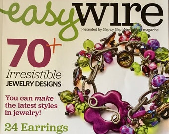 Easy Wire Magazine Over 85 Fab Bead Resources 70 Plus Jewelry Designs 24 Earrings Wire Toolbox Stamp and Texture Buttons Colored Wire 2012