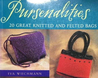 Pursenalities - 20 Great Knitted and Felted Bags by Eva Wiechmann