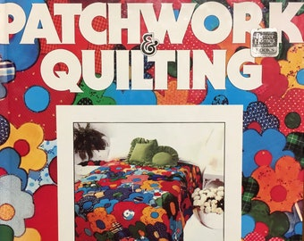 Patchwork and Quilting by Better Homes and Gardens Heirloom and Contemporary Designs