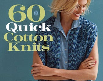 60 Quick Cotton Knits for Sport and DK Weight Yarns