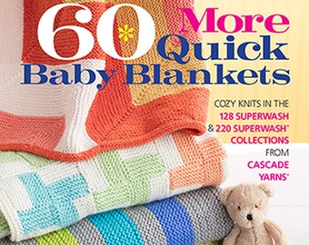 60 More Quick Baby Blankets for Worsted and Bulky Weight Yarns