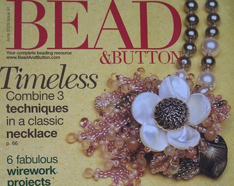 Bead and Button Magazine More than 100 How to Photos to Inspire You and 6 Fabulous Wirework Projects June 2009 Issue